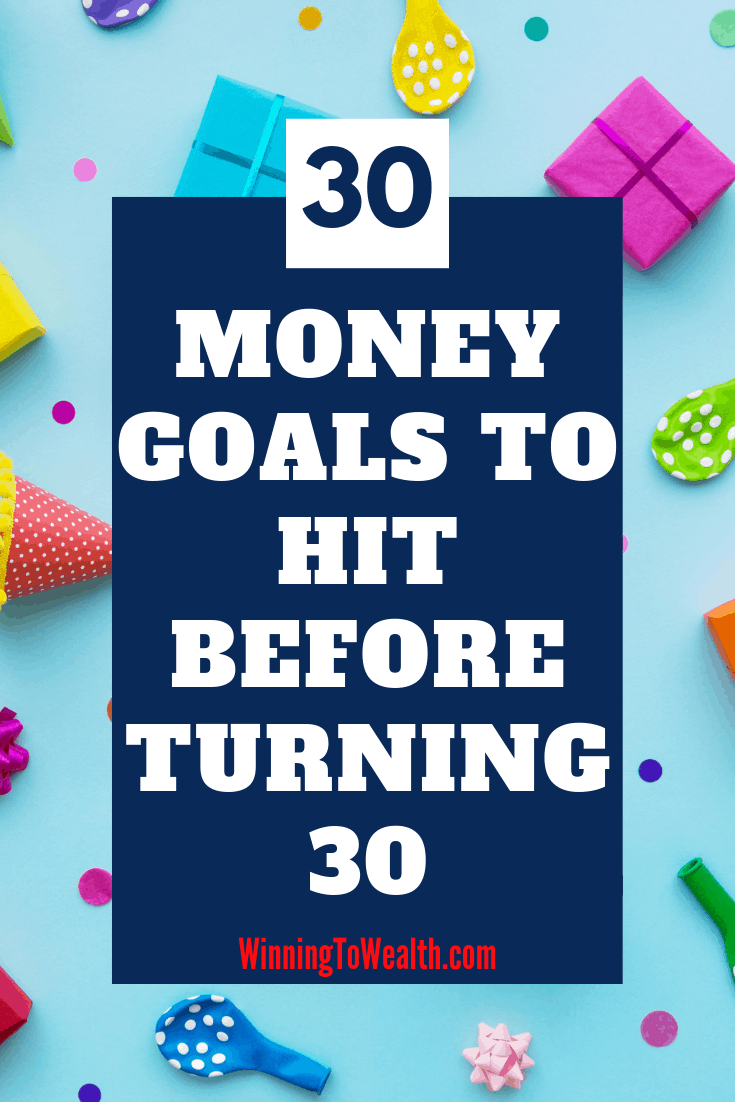 Looking to get a better handle on your money? Check out this list of money goals you should hit before your 30th birthday.