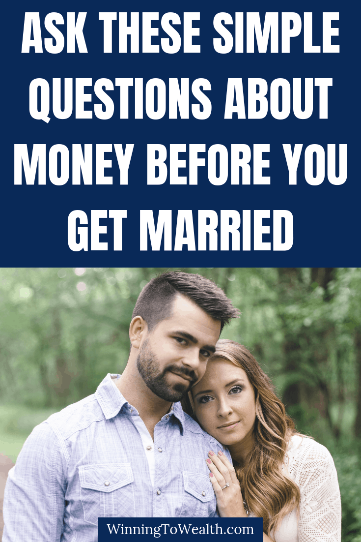 Before you get married, make sure you ask your potential spouse these money questions.