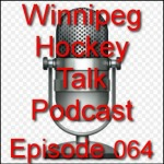 Podcast 064:  What about this Winnipeg Jets Team?