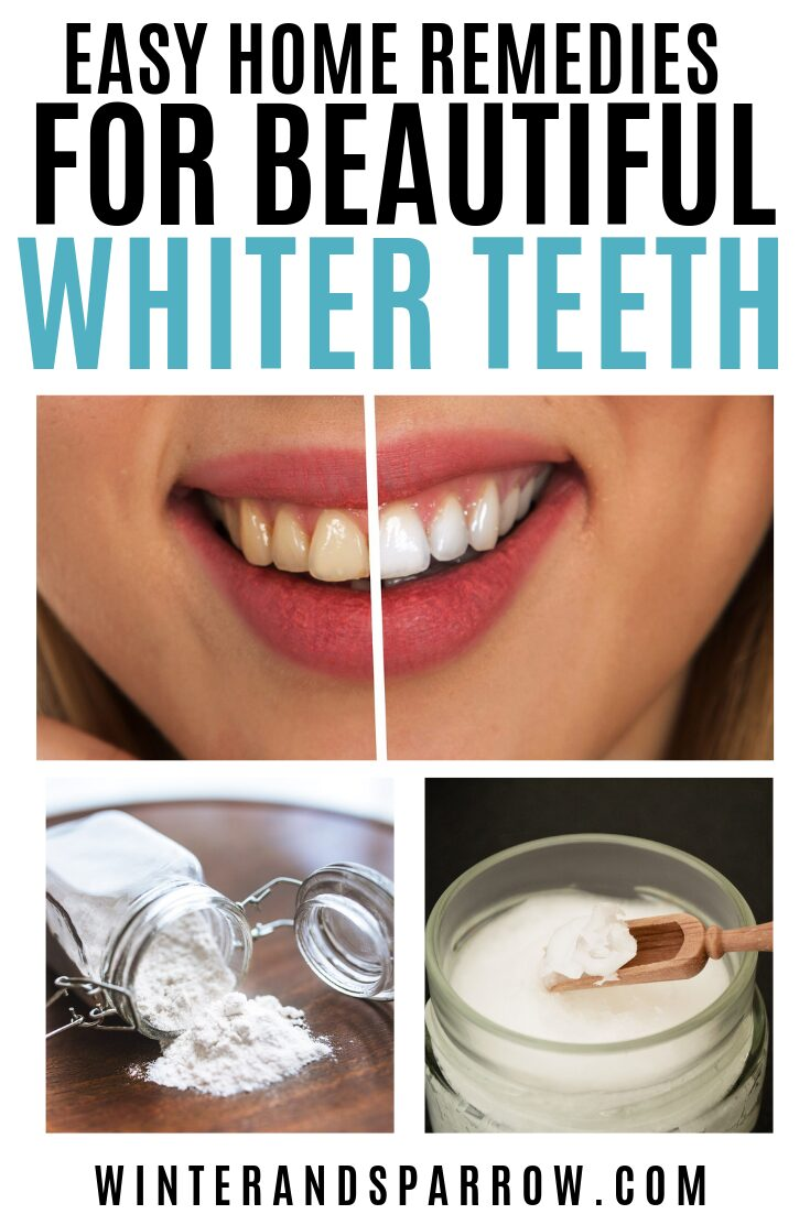 Easy Home Remedies For Beautiful Whiter Teeth Winter And Sparrow