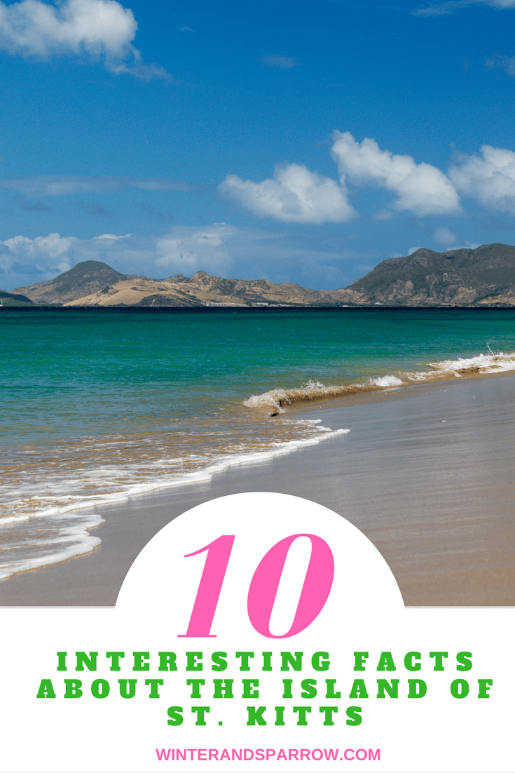 Ten Interesting Facts About The Island Of St. Kitts @StKittsTourism #travel