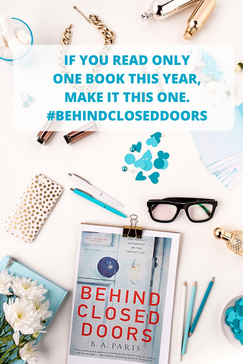 If You Read Only One Book This Year, Make It This One (Behind Closed Doors Book Review) @StMartinsPress @SheSpeaksUp #BehindClosedDoors AD