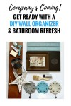 Company's Coming! Get Ready With A DIY Wall Organizer + Bathroom Refresh @BigLots