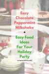 Easy Chocolate Peppermint Milkshake + Easy Food Ideas For Your Holiday Party