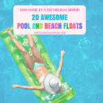 Add Some Fun To Your Summer:   20 Awesome Pool and Beach Floats