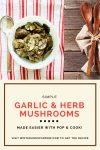 Simple Garlic and Herb Mushrooms