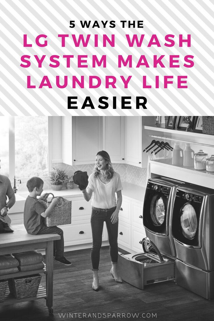 5 Ways the LG Twin Wash System Makes Laundry Easier @BestBuy @LGUS #ad winterandsparrow.com