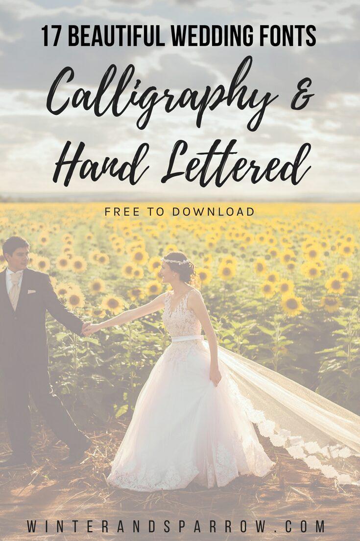 17 Beautiful Wedding Fonts: Calligraphy + Hand-Lettered (Free to Download) #wedding #weddingcalligraphy #weddinginvitations