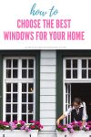 How To Choose The Best Windows For Your Home