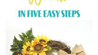 DIY: Make A Sunflower Wreath In 5 Easy Steps (Bonus Video Tutorial)