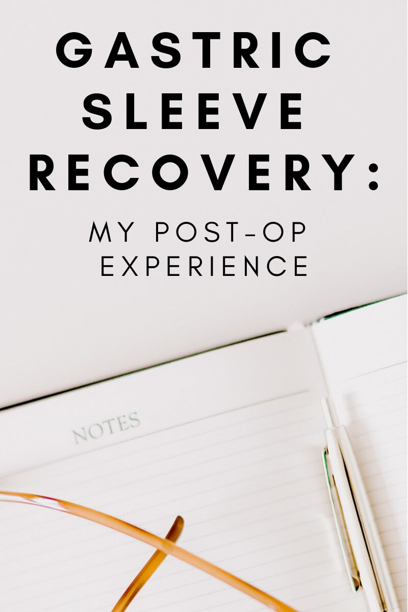 Gastric Sleeve Recovery: My Post-Op Experience | winterandsparrow.com #gastricsleeve #gastricsleeverecovery #wls