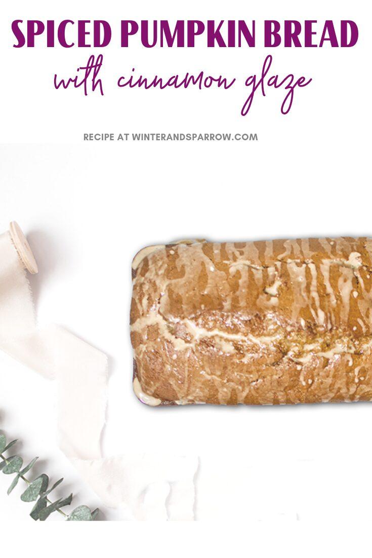 Deliciously Moist Spiced Pumpkin Bread (with Cinnamon Glaze) | winterandsparrow.com #pumpkinspice #pumpkinbread #moistpumpkinbread #spicedpumpkin