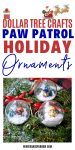 Dollar Store Crafts:  Paw Patrol Holiday Ornaments [Totally Cute and Cheap]