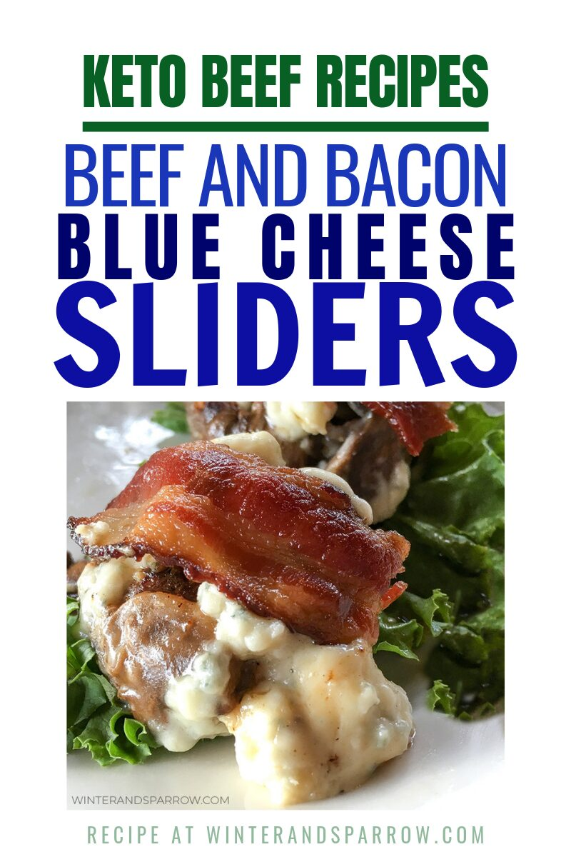 Keto Beef Recipes: Beef and Bacon Blue Cheese Sliders | winterandsparrow.com #ketobeefrecipes #ketorecipes #easyketobeefrecipes #ketobeefrecipe