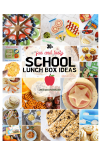 30+ School Lunch Box Ideas To Help You Throughout the School Year