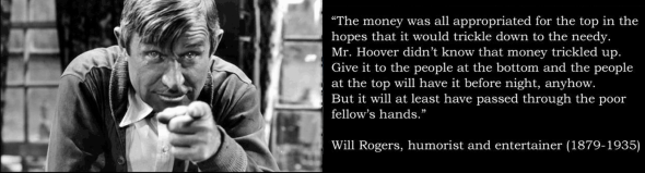 "Will Rogers on ""trickle up"" economics"