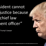 Trump: the president cannot obstruct justice