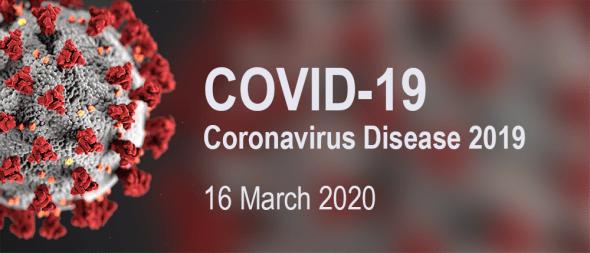 16 March 2020 : COVID-19 News