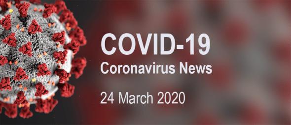 COVID-19 news, 24 March 2020