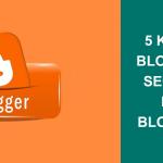 5 Killer Blogspot SEO Tips For bloggers