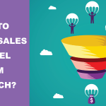 How To Build A Sales Funnel From Scratch