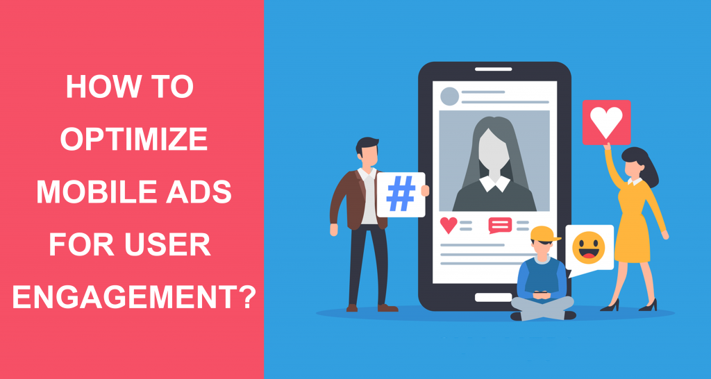 How To Optimize Mobile Ads For User Engagement