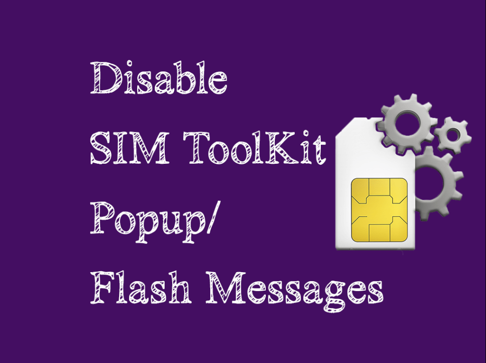 Sim Toolkit Popup Problem | Disable Flash Message - Wire Droid