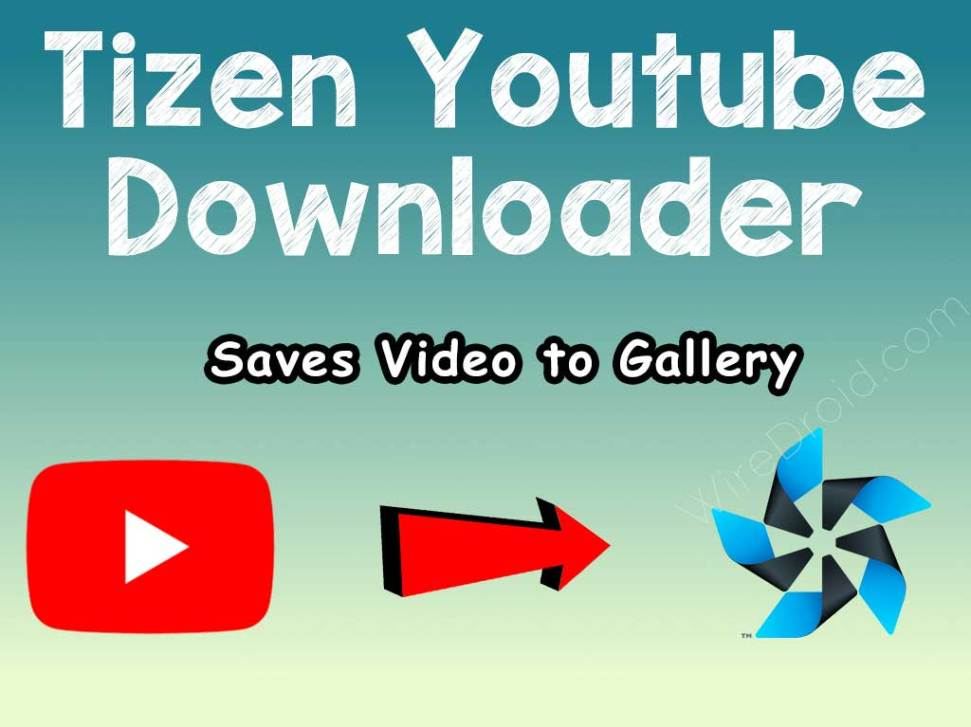 Tizen YouTube Downloader- Download Video to Tizen Gallery