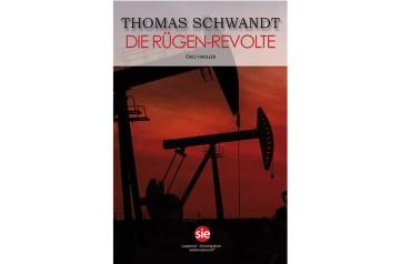 """""""Die Rügen-Revolte"""" Das neue Buch von Thomas Schwandt"""