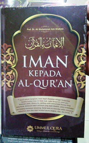 Iman Kepada Al Quran - Muhammad Ash Shallabi - Ummul Qura