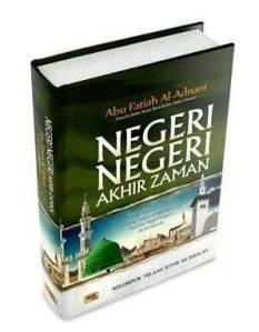 Negeri-Negeri AKhir Zaman Abu Fatiah Al Adnani - Granadamediatama