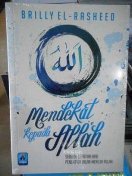 Mendekat Kepada Allah - BRILLY EL - RASHEED - Pustaka Arafah - Katalog Buku Penerbit Pustaka Arafah Solo