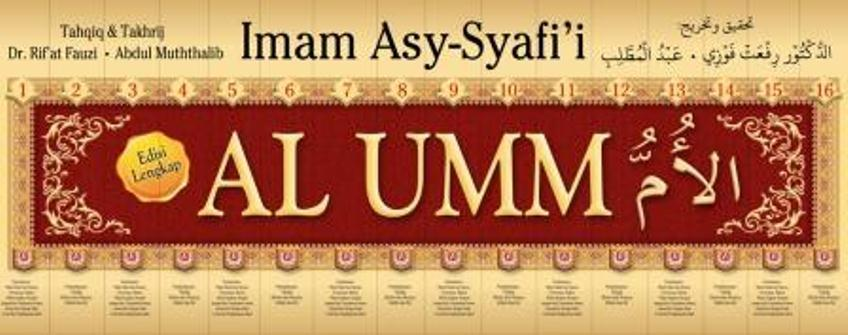 Terjemahan Lengkap Al Umm - Imam Asy Syafi'i - Penerbit Azzam Pustaka - Terjemahan Kitab Al umm Karya Imam Syafii Lengkap Pustaka Azzam