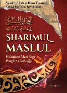 Terjemahan Sharimul Maslul - Hukuman Mati Bagi Penghina Nabi - Syaikh Islam Ibnu Taimiyah - Penerbit Al Qowam