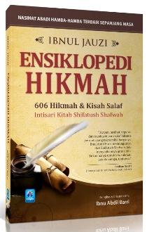 Buku Ensiklopedi Hikmah - Terjemahan Ringkasan dan Intisari Shifatush Shofwah - Buku Karya Ibnul Jauzi