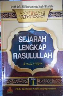 SEJARAH LENGKAP RASULULLAH - Prof.Dr. Ali Muhammad Ash-Shallabi - Pustaka Al-Kautsar
