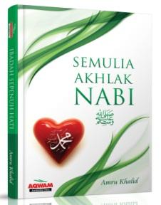 Semulia Akhlak Nabi - Amru Khalid - Aqwam