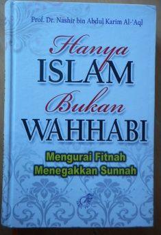 Hanya Islam Bukan Wahabi - Darul Falah - Prof. Dr. Nashir bin Abdul Karim Al-'Aql