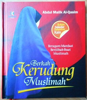 Berkah Kerudung Muslimah - Abdul Malik Al-Qasim - Kiswah Media