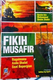 Fikih Musafir - Qosim Bin Muhammad Qasim Zhahir - Penerbit Media Zikir