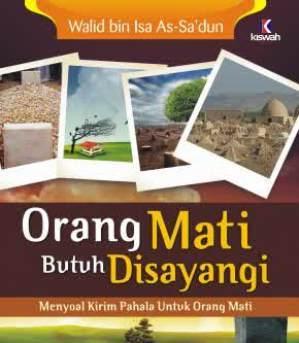 Orang Mati Butuh Disayangi - Walid bin Isa As Sa'dun - Penerbit Kiswah Media
