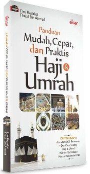 Panduan Mudah Cepat dan Praktis Haji dan Umrah - Thalal Bin Ahmad - Penerbit Aisar