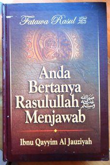 Anda Bertanya Rasulullah Menjawab - Ibnu Qayyim Al Jauziyah - Pustaka As Sunnah