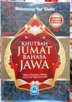 Khutbah Jumat Bahasa Jawa - Muhammad Nur Kholis - Penerbit Pustaka Arafah