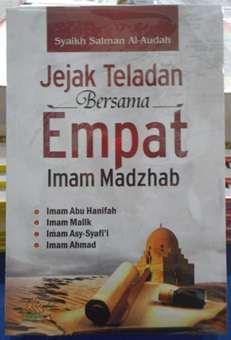 Jejak Teladan Bersama Empat Imam Madzhab - Syaikh Salman Al Audah - Penerbit Pustaka Al Kautsar