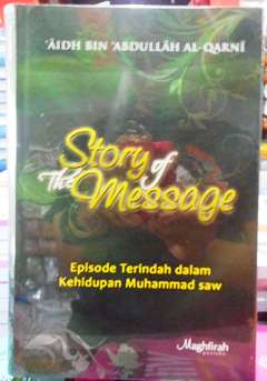 Story of The Message - Aidh bin Abdullah Al Qarni - Penerbit Pustaka Maghfirah