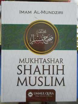 Mukhtashar Shahih Muslim - Imam Al Mundziri - Penerbit Ummul Qura