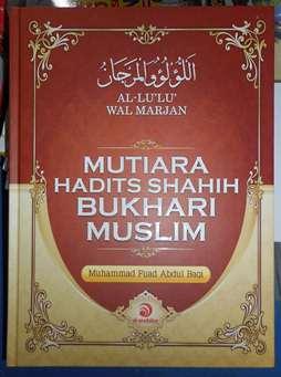 Mutiara Hadits Shahih Bukhari Muslim - Muhammad Fuad Abdul Baqi - Penerbit Al Andalus