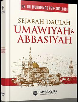 Sejarah Daulah Umawiyah dan Abbasiyah - Dr. Ali Muhammad Ash-Shallabi - Penerbit Ummul Qura