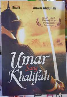 Umar Sang Khalifah - Anwar Abdullah - Penerbit Pustaka Iltizam